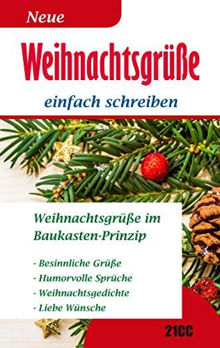 Weihnachtsgrüße: einfach schreiben - Weihnachtsgrüße im Baukasten-Prinzip - Besinnliche Grüße - Humorvolle Grüße - Weihnachtsgedichte - Liebe Wünsche (Wünsche und Grüße 2)