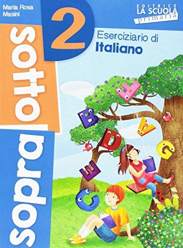 Sottosopra. Italiano e matematica. Per la Scuola elementare (Vol. 2)