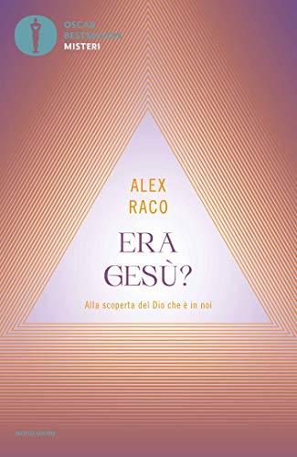 Era Gesù?: Alla scoperta del Dio che è in noi (Italian Edition)