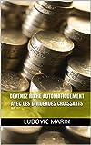 Devenez riche automatiquement avec les dividendes croissants - Format Kindle - 9781522080220 - 2,99 €