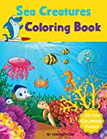 Sea Creatures Coloring Book: Featuring Tropical Fish and Stunning Ocean Life