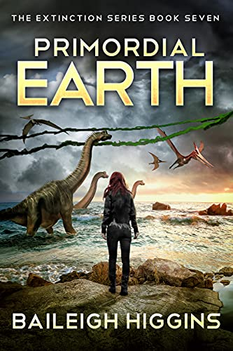 Primordial Earth: Book 7 (The Extinction Series - A Prehistoric,...