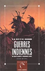 Guerres indiennes - Du Mayflower à Wounded Knee de Robert Marshall Utley