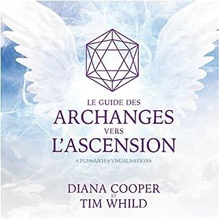 Couverture de Le guide des archanges vers l'ascension : 6 puissantes visualisations