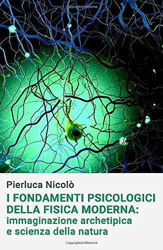 I fondamenti psicologici della fisica moderna