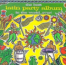 The Best Latin Party Album In The World...Ever!