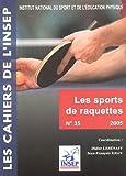 Sports de raquettes : Données scientifiques et méthodologiques ; Applications pour l'entraînement