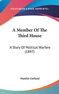 A Member Of The Third House: A Story Of Political Warfare (1897)