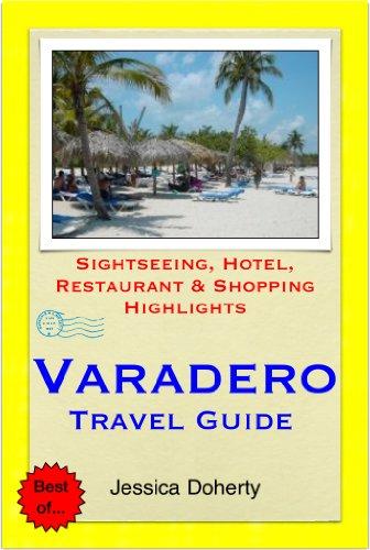 Varadero, Cuba Travel Guide - Sightseeing, Hotel, Restaurant & Shopping Highlights (Illustrated) (English Edition)