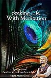 Seeking Life With Meditation (English Edition)