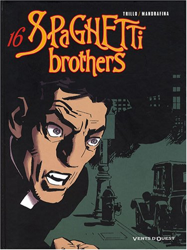 Spaghetti Brothers - Tome 16