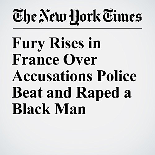 Fury Rises in France Over Accusations Police Beat and Raped a Black Man copertina