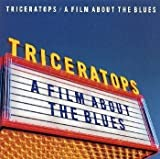 Film About the Blues by Triceratops (1999-11-03)