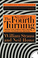 The Fourth Turning: What the Cycles of History Tell Us About America's Next Rendezvous with Destiny (English Edition)