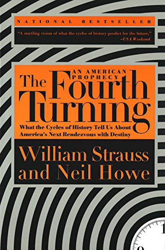 The Fourth Turning: What the Cycles of History Tell Us About America's Next Rendezvous with Destiny (English Edition) de [William Strauss, Neil Howe]