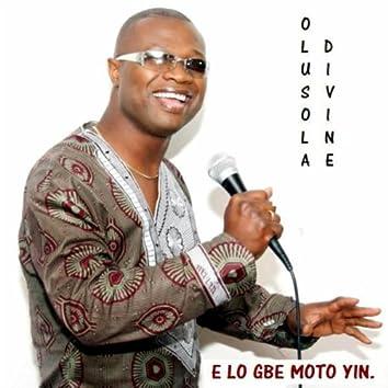 E Lo Gbe Moto Yin