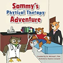 Sammy's Physical Therapy Adventure by Dr. Michael L. Fink (2014-04-17)