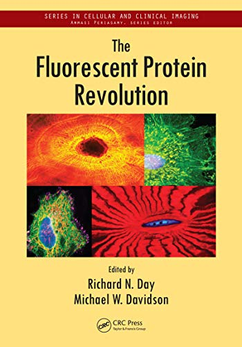 The Fluorescent Protein Revolution (Series in Cellular and Clinical Imaging) (English Edition)