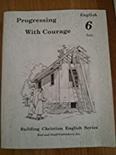 Progressing With Courage, English 6 Tests by Rod & Staff Publishers (1994-05-03)