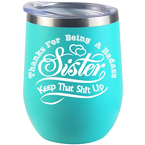 Sister Gifts From Sister, Best Sister Birthday Wine Glass Mother's Day Gift Great Wine Glass