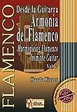 DESDE LA GUITARRA… ARMONÍA DEL FLAMENCO 2 (Libro de Partituras) / Harmonizing Flamenco From The Guitar 2 (Score Book) (FLAMENCO: Serie Didáctica / Instructional Series)