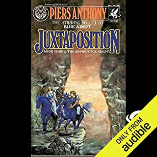 Juxtaposition     Apprentice Adept Series, Book 3              Written by:                                                                                                                                 Piers Anthony                               Narrated by:                                                                                                                                 Traber Burns                      Length: 13 hrs and 26 mins     2 ratings     Overall 5.0