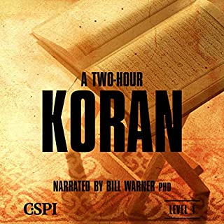 A Two-Hour Koran (A Taste of Islam)                   By:                                                                                                                                 Bill Warner                               Narrated by:                                                                                                                                 Bill Warner PhD                      Length: 3 hrs and 37 mins     9 ratings     Overall 4.3