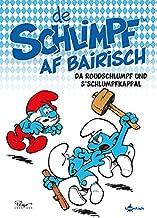 De Schlimpf af Bairisch: Da Roudschlumpf und s'Schlumpfkappal: Die Schluempfe Mundart 3