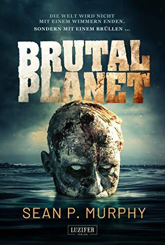 BRUTAL PLANET: Zombie-Thriller