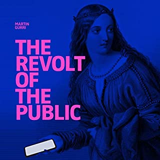 The Revolt of The Public and the Crisis of Authority in the New Millennium audiobook cover art