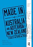 Made in Australia and Aotearoa/New Zealand (Routledge Global Popular Music Series)