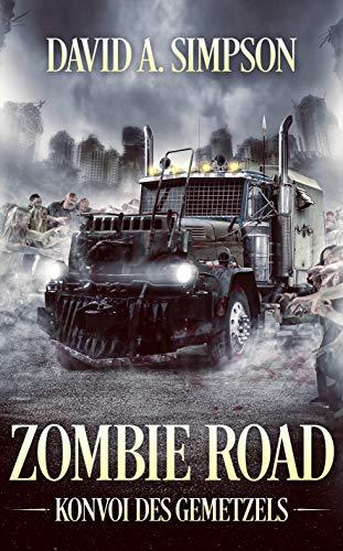 Zombie Road: Konvoi des Gemetzels (German Edition)