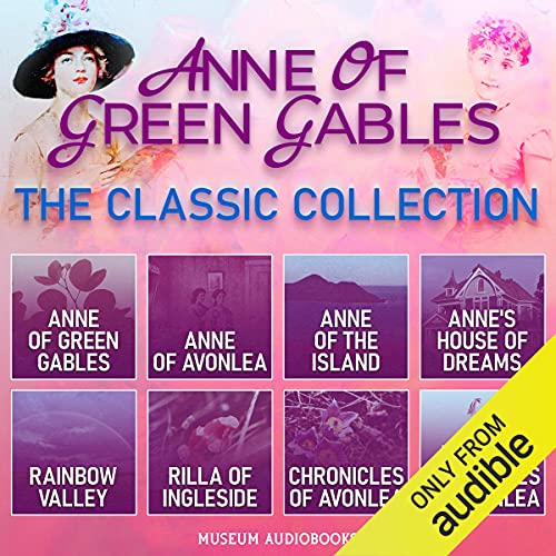 """『The Classic Anne of Green Gables Collection: 6 of the 8 Books in the Beloved """"Anne Shirley"""" Series + 2 Avonlea Short Story Collections』のカバーアート"""