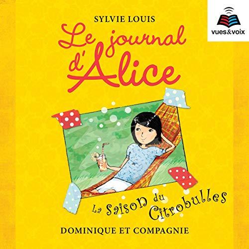 Le journal d'Alice tome 5. La saison du citrobulles cover art