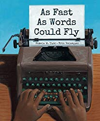 As Fast As Words Could Fly byPamela M. Tuck, illustrated byEric Velasquez