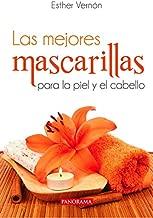 Las mejores mascarillas para la piel y el cabello (Salud y belleza) (Spanish Edition)