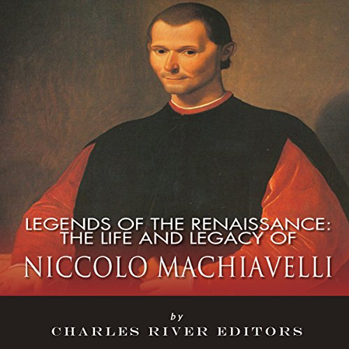 Legends of the Renaissance: The Life and Legacy of Niccolo Machiavelli Titelbild