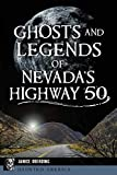 Ghosts and Legends of Nevada s Highway 50 (Haunted America)