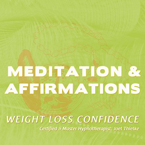 Meditations & Affirmations: Weight Loss Confidence audiobook cover art