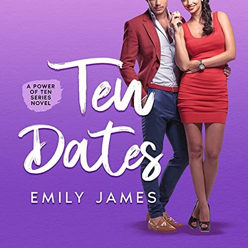 Ten Dates (A Fun and Sexy Romantic Comedy Novel) cover art