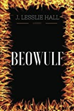 Beowulf: By J. Lesslie Hall - Illustrated