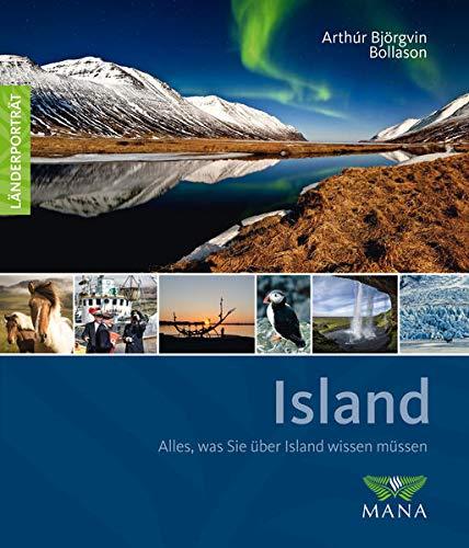 Island: Alles, was Sie über Island wissen müssen (Länderporträt: Reiseführer, Bildband und Handbuch in einem)