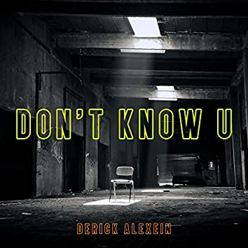 Don't Know U