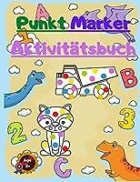 Punkt Marker Aktivitaetsbuch: Fuer Kinder mit Zahlen -Dinosaurier - Tiere und maechtige Trucks