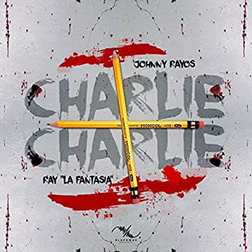 Charlie Charlie (feat. Johnny Rayos)