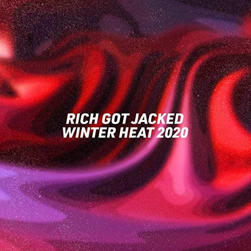 Rich Got Jacked Winter Heat 2020