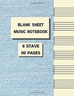 Blank Sheet Music Notebook: 6 Stave, 110 Pages | Workbook For Musicians To Write In | Music Manuscript Paper