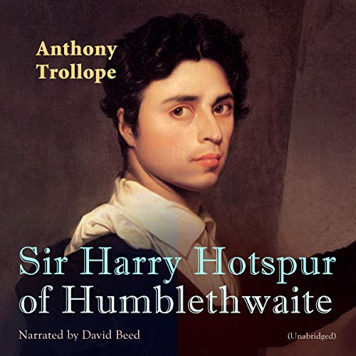 Sir Harry Hotspur of Humblethwaite audiobook cover art