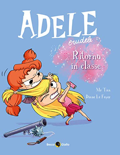 Adele Crudele 9: Ritorno in classe