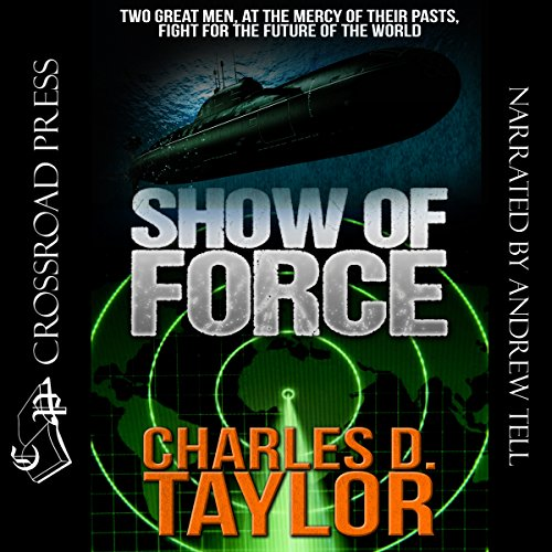 Show of Force                   By:                                                                                                                                 Charles D. Taylor                               Narrated by:                                                                                                                                 Andrew Tell                      Length: 12 hrs and 23 mins     14 ratings     Overall 3.4